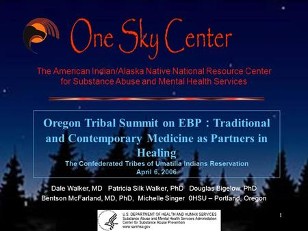 1 The American Indian/Alaska Native National Resource Center for Substance Abuse and Mental Health Services Oregon Tribal Summit on EBP : Traditional and.