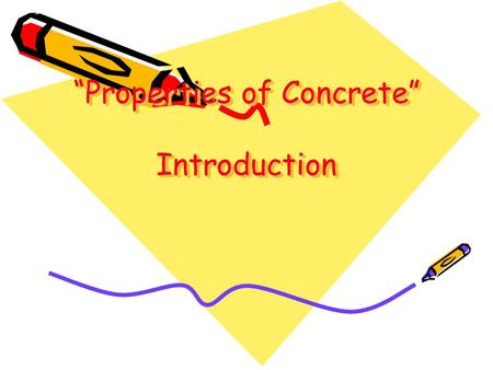 """Properties of Concrete"" Introduction. Overview What is concrete made of? What Is Concrete Used For? Why Is Concrete Used? Why Do We Reinforce Concrete?"