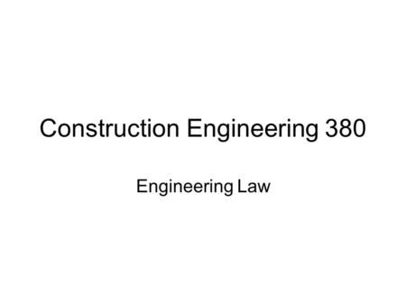 Construction Engineering 380 Engineering Law. Contract Documents After bidding or negotiation to establish price and scope, a contract must be executed-