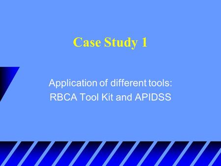 Case Study 1 Application of different tools: RBCA Tool Kit and APIDSS.