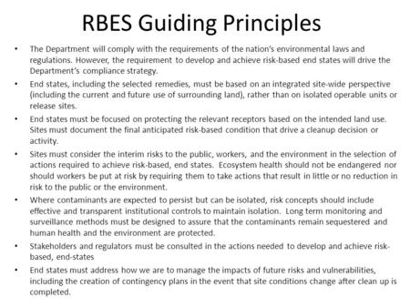 RBES Guiding Principles The Department will comply with the requirements of the nation's environmental laws and regulations. However, the requirement to.