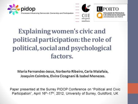 Explaining women's civic and political participation: the role of political, social and psychological factors. Maria Fernandes-Jesus, Norberto Ribeiro,