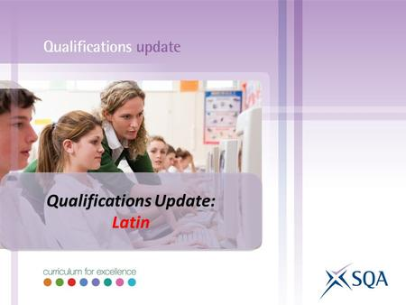 Qualifications Update: Latin Qualifications Update: Latin.