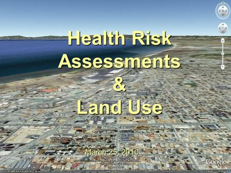 Health Risk Assessments & Land Use March 25, 2010.