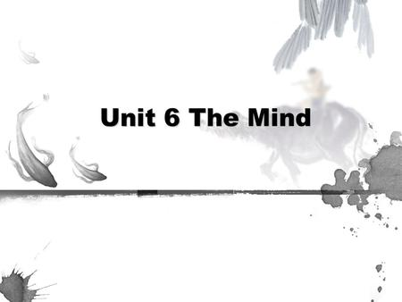 Unit 6 The Mind. Part One: Vocabulary Link--College Reunion (15 minutes) Part Two: Listening (15 minutes) Part Three: Speaking (60 minutes) Part Four: