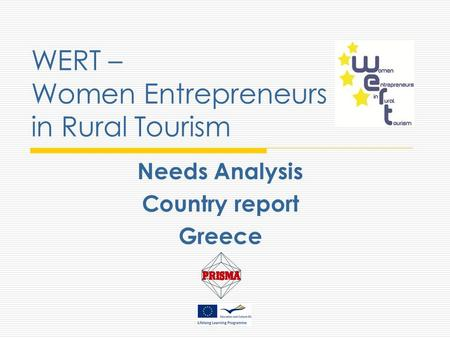 WERT – Women Entrepreneurs in Rural Tourism Needs Analysis Country report Greece.