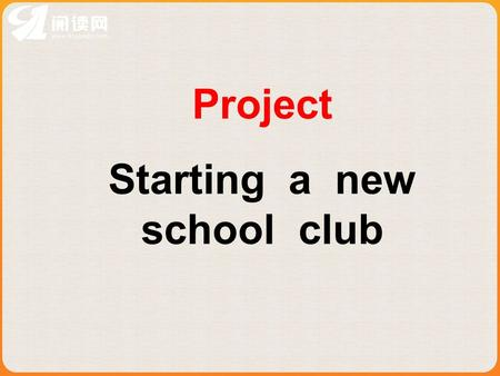 Project Starting a new school club. Words preview run host approve broadcast preparation close outing vt. 管理, 经营 n. 主持人 ; 主人, 东道主 vt. & vi. 批准, 通过 ; 赞成.
