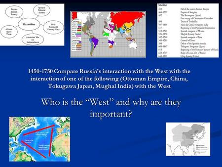 1450-1750 Compare Russia's interaction with the West with the interaction of one of the following (Ottoman Empire, China, Tokugawa Japan, Mughal India)