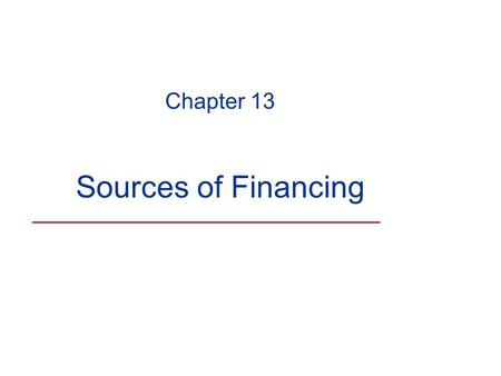 Chapter 13 Sources of Financing ____________________________.