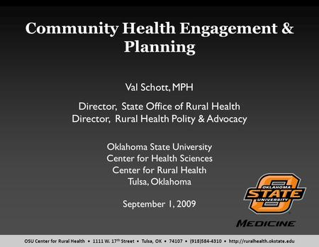 OSU Center for Rural Health 1111 W. 17 th Street Tulsa, OK 74107 (918)584-4310  Community Health Engagement & Planning September.