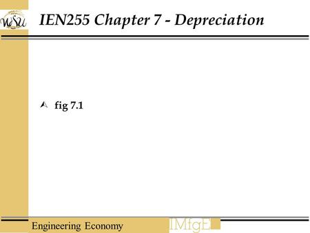 Engineering Economy IEN255 Chapter 7 - Depreciation  fig 7.1.