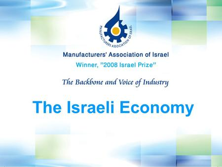 The Israeli Economy. The Israeli Economy - 2009 Facts & Figures GDP ($Billion) 195.8 Population (7/2010, Million) 7.6 GDP per capita (2008, $ PPP) 27,900.