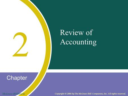 Chapter McGraw-Hill/Irwin Copyright © 2008 by The McGraw-Hill Companies, Inc. All rights reserved. Review of Accounting 2.
