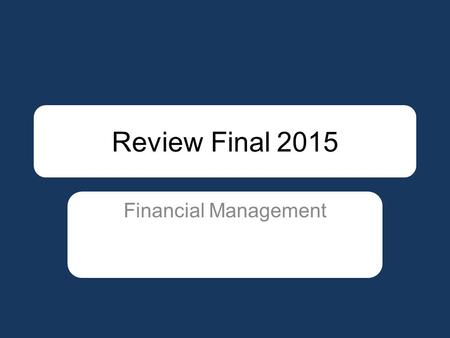 Review Final 2015 Financial Management. Give 2 characteristics of Debt? 1.