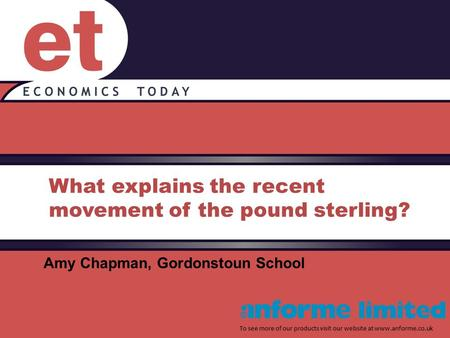 What explains the recent movement of the pound sterling? To see more of our products visit our website at www.anforme.co.uk Amy Chapman, Gordonstoun School.