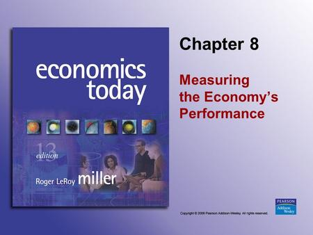 Chapter 8 Measuring the Economy's Performance. Slide 8-2 Introduction Gross domestic product is the statistic most often used to indicate the economy's.