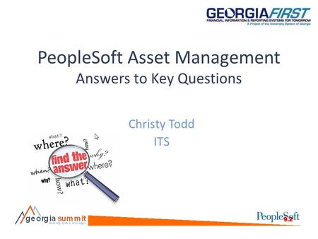 PeopleSoft Asset Management Answers to Key Questions Christy Todd ITS.