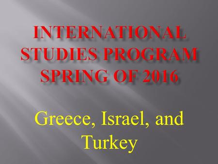 Greece, Israel, and Turkey. Join Us in 2016 In Front of the Parthenon.