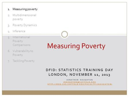 DFID: STATISTICS TRAINING DAY LONDON, NOVEMBER 11, 2013 JONATHAN HAUGHTON  Measuring.
