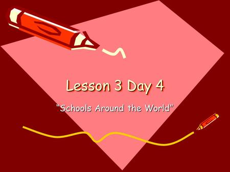 "Lesson 3 Day 4 ""Schools Around the World"". Question of the Day What do you like to do after school? After school, I like to ________. (write at least."