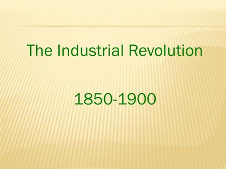 The Industrial Revolution 1850-1900.  License to make, use, or sell an invention 1790-1860 36,000 issued 1860-1890 500,000 issued.