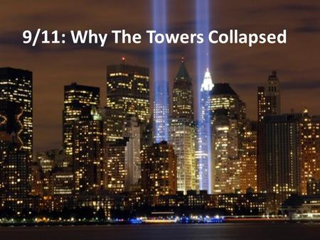 9/11: Why The Towers Collapsed. Theory A previous article written in 2007 by William Rice, a civil engineer on the twin towers discussed the low chances.