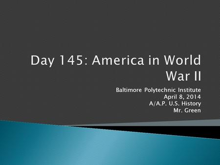 Baltimore Polytechnic Institute April 8, 2014 A/A.P. U.S. History Mr. Green.