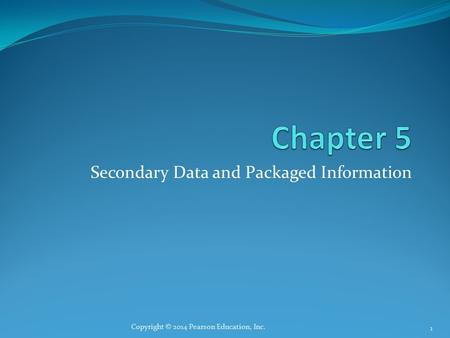 Secondary Data and Packaged Information