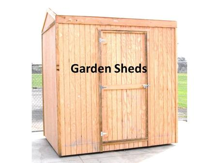 Garden Sheds. Agenda Overview – Next level – good example to teach construction skills – Includes layout skills – transferable to other projects – Orientation.