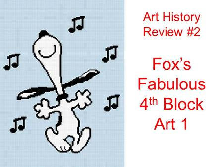 Art History Review #2 Fox's Fabulous 4 th Block Art 1.