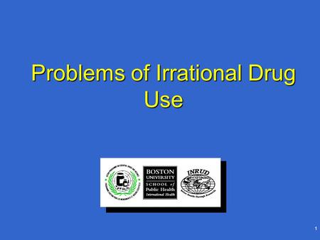 Problems of Irrational Drug Use