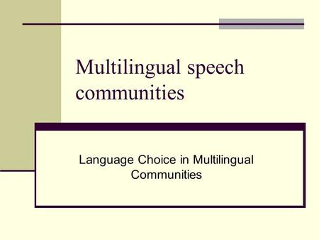 Multilingual speech communities