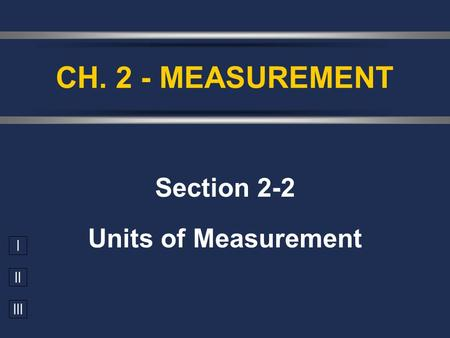 Section 2-2 Units of Measurement