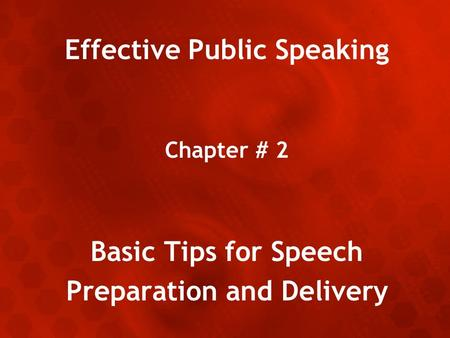 Effective Public Speaking Preparation and Delivery