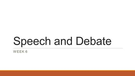 Speech and Debate WEEK 6. Schedule 1.Welcome! Attendance 2.Quiz 3.Speech(es)? 4.Feedback on Speeches 5.Using visual aids– English mania 6.Audience Perception.