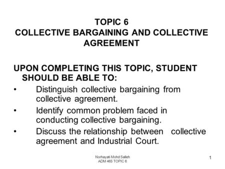 TOPIC 6 COLLECTIVE BARGAINING AND COLLECTIVE AGREEMENT