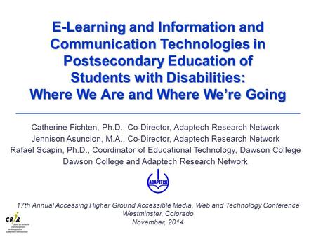 E-Learning and Information and Communication Technologies in Postsecondary Education of Students with Disabilities: Where We Are and Where We're Going.