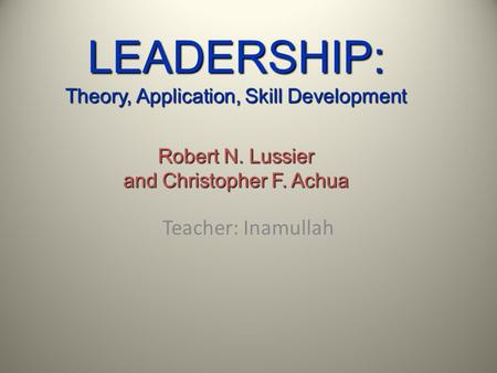 leadership lussier achua 2012 Introduction leadership is one of the most important factors that determine the  overall performance of an organisation (lussier & achua, 2012.