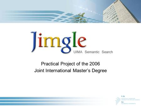 Practical Project of the 2006 Joint International Master's Degree.