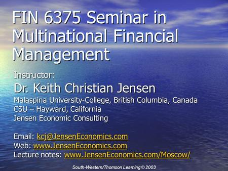 Instructor: Dr. Keith Christian Jensen Malaspina University-College, British Columbia, Canada CSU – Hayward, California Jensen Economic Consulting Email: