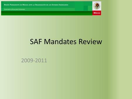 SAF Mandates Review 2009-2011. Background 1,582 mandates Total OAS mandates, 1948-2008 (Determination of the size of the sample for establishing the.