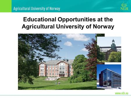 Educational Opportunities at the Agricultural University of Norway.