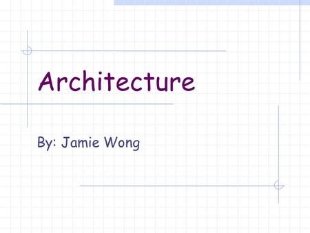 Architecture By: Jamie Wong Introduction The basic purpose of an architect's job is plan and design structures such as office buildings, apartments,