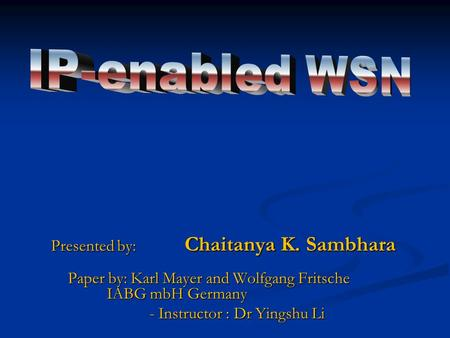 Presented by: Chaitanya K. Sambhara Paper by: Karl Mayer and Wolfgang Fritsche IABG mbH Germany - Instructor : Dr Yingshu Li.
