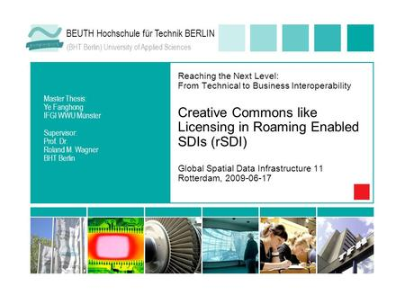 BEUTH Hochschule für Technik BERLIN (BHT Berlin) University of Applied Sciences Reaching the Next Level: From Technical to Business Interoperability Creative.