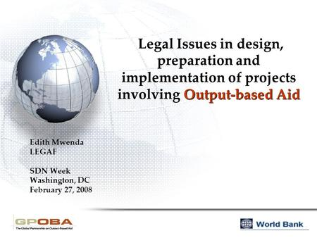 Legal Issues in design, preparation and implementation of projects involving Output-based Aid Legal Issues in design, preparation and implementation of.