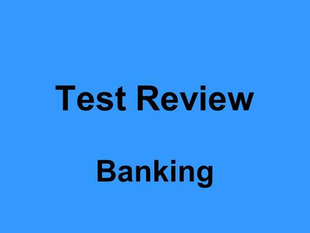 Test Review Banking. 1 List the guidelines for selecting a PIN number. Don't pick a number that anyone else could figure out.