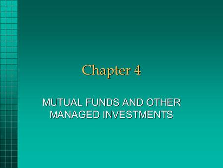 Chapter 4 <strong>MUTUAL</strong> <strong>FUNDS</strong> AND OTHER MANAGED INVESTMENTS.