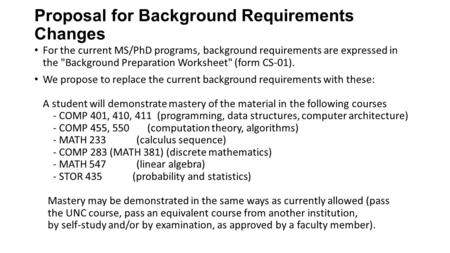 Proposal for Background Requirements Changes For the current MS/PhD programs, background requirements are expressed in the Background Preparation Worksheet
