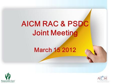 AICM RAC & PSDC Joint Meeting March 15 2012. Fully addressed members' need:  Developed 44 position papers and proposals to exchange members' concerns.